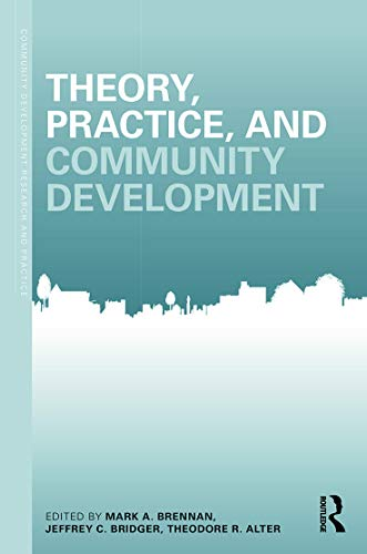 9780415694148: Theory, Practice, and Community Development (Community Development Research and Practice Series)