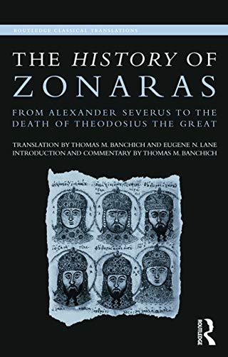 9780415694322: The History of Zonaras: From Alexander Severus to the Death of Theodosius the Great (Routledge Classical Translations)