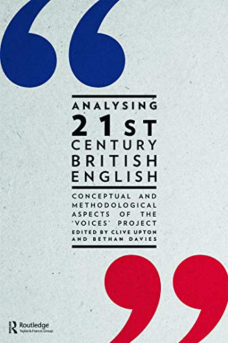 9780415694438: Analysing 21st Century British English: Conceptual and Methodological Aspects of the 'Voices' Project
