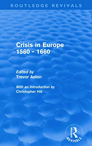 9780415694773: Crisis in Europe 1560 - 1660 (Routledge Revivals)