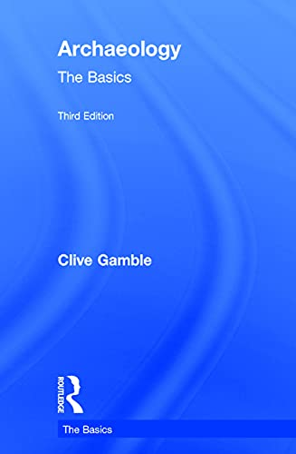 9780415694827: Archaeology: The Basics