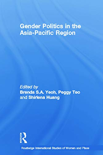9780415695343: Gender Politics in the Asia-Pacific Region (Routledge International Studies of Women and Place)