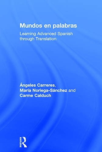 9780415695367: Mundos en palabras: Learning Advanced Spanish through Translation