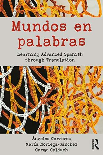 9780415695374: Mundos en palabras: Learning Advanced Spanish through Translation
