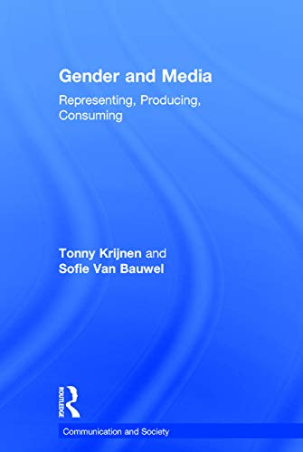 9780415695404: Gender and Media: Representing, Producing, Consuming (Communication and Society)