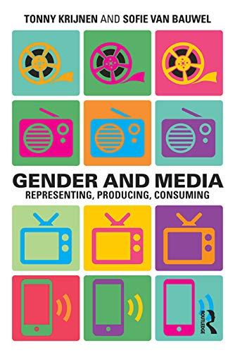 9780415695411: Gender and Media: Representing, Producing, Consuming (Communication and Society)