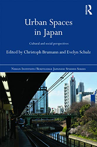 9780415695459: Urban Spaces in Japan: Cultural and Social Perspectives (Nissan Institute/Routledge Japanese Studies)