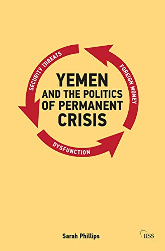 9780415695749: Yemen and the Politics of Permanent Crisis