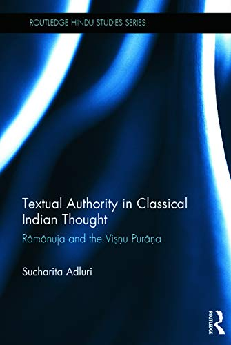 9780415695756: Textual Authority in Classical Indian Thought: Ramanuja and the Vishnu Purana (Routledge Hindu Studies Series)