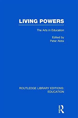 9780415695800: Living Powers(RLE Edu K): The Arts in Education