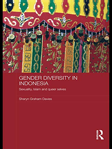 9780415695930: Gender Diversity in Indonesia: Sexuality, Islam and Queer Selves (ASAA Women in Asia)