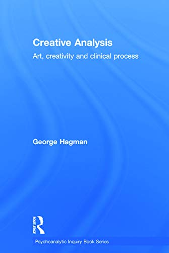 9780415696265: Creative Analysis: Art, creativity and clinical process (Psychoanalytic Inquiry Book Series)