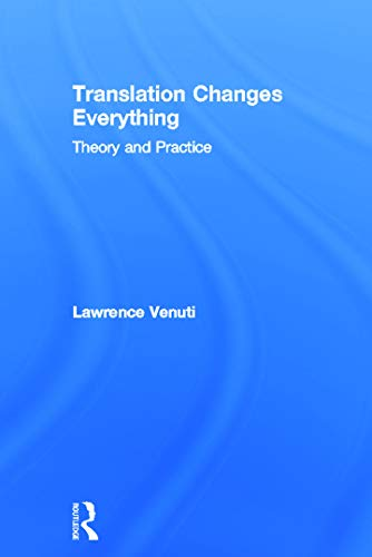 9780415696289: Translation Changes Everything: Theory and Practice