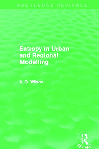 9780415696319: Entropy in Urban and Regional Modelling (Routledge Revivals)