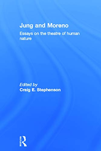 9780415696449: Jung and Moreno: Essays on the theatre of human nature
