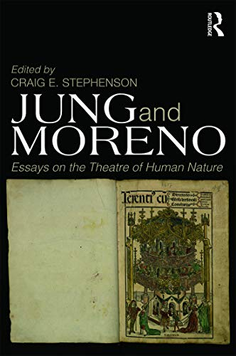 9780415696456: Jung and Moreno: Essays on the theatre of human nature