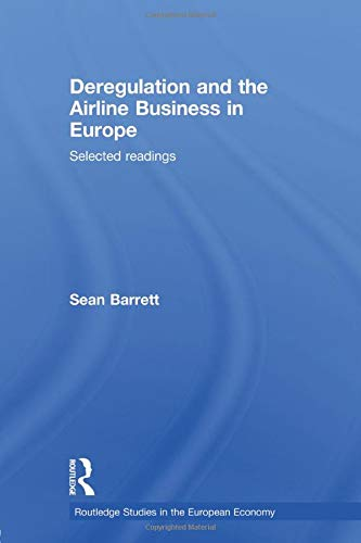 9780415696494: Deregulation and the Airline Business in Europe: Selected readings (Routledge Studies in the European Economy)