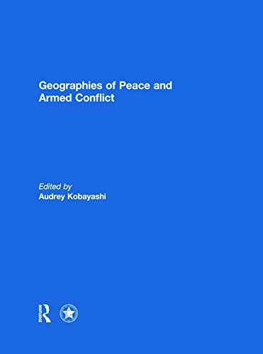 Geographies of Peace and Armed Conflict: Audrey Kobayashi