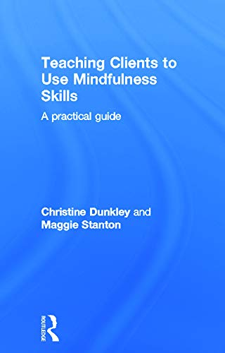 9780415696746: Teaching Clients to Use Mindfulness Skills: A practical guide