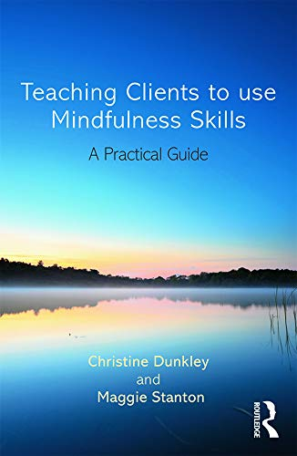9780415696753: Teaching Clients to Use Mindfulness Skills: A practical guide