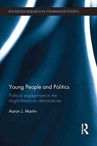 9780415696913: Young People and Politics: Political Engagement in the Anglo-American Democracies (Routledge Research in Comparative Politics)
