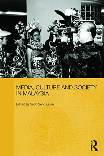 9780415697057: Media, Culture and Society in Malaysia (Routledge Malaysian Studies Series)