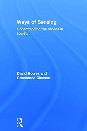 9780415697149: Ways of Sensing: Understanding the Senses In Society