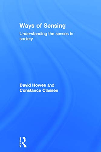 9780415697149: Ways of Sensing: Understanding the Senses In Society