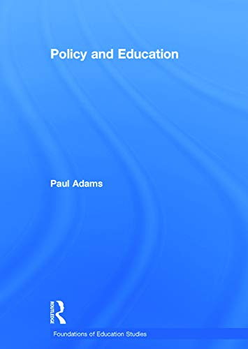 9780415697576: Policy and Education (Foundations of Education Studies)