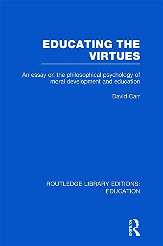Routledge Library Editions: Education Mini-Set K Philosophy of Education: Educating the Virtues (...