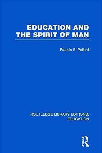 9780415697644: Education and the Spirit of Man (RLE Edu K)