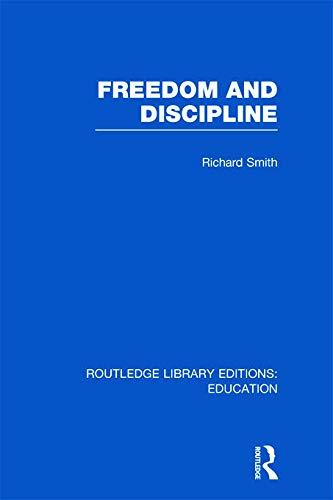 9780415697682: Freedom and Discipline (RLE Edu K)
