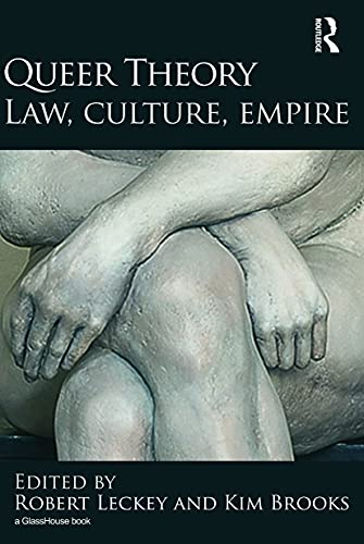 9780415697736: Queer Theory: Law, Culture, Empire