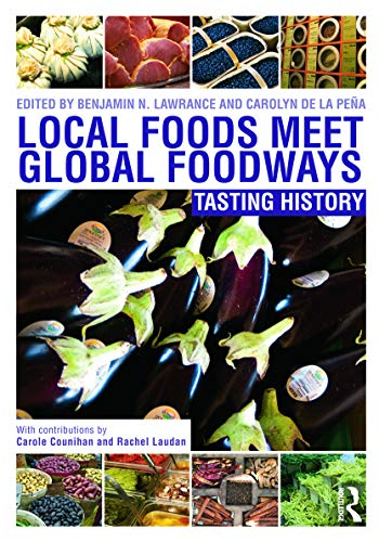 9780415697750: Local Foods Meet Global Foodways: Tasting History