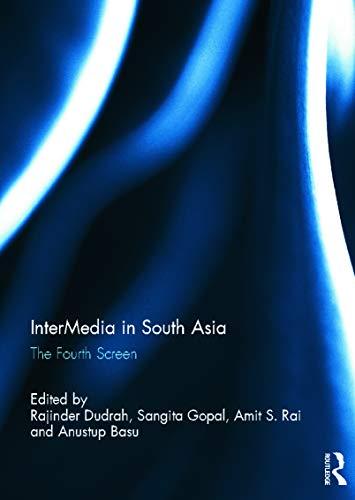 Intermedia in South Asia: The Fourth Screen: Dudrah, Rajinder Kumar