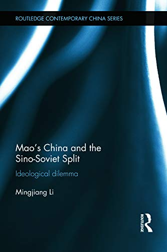 9780415698368: Mao's China and the Sino-Soviet Split: Ideological Dilemma (Routledge Contemporary China Series)