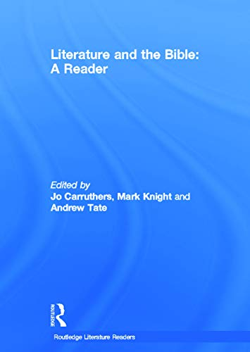 9780415698528: Literature and the Bible: A Reader (Routledge Literature Readers)