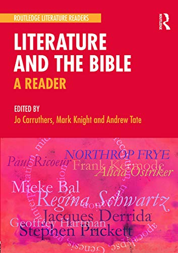 9780415698535: Literature and the Bible: A Reader (Routledge Literature Readers)
