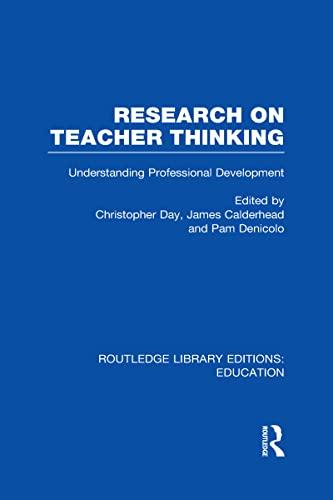 9780415698825: Routledge Library Editions: Education Mini-Set N Teachers & Teacher Education Research 13 vols: Research on Teacher Thinking (RLE Edu N): Understanding Professional Development: Volume 3