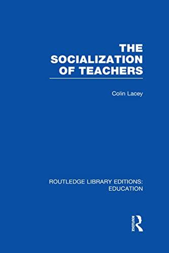 9780415698894: The Socialization of Teachers (RLE Edu N)