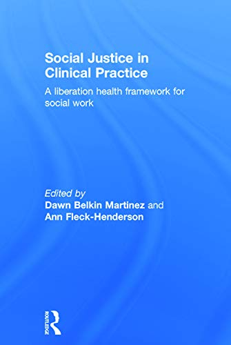 9780415698955: Social Justice in Clinical Practice: A Liberation Health Framework for Social Work