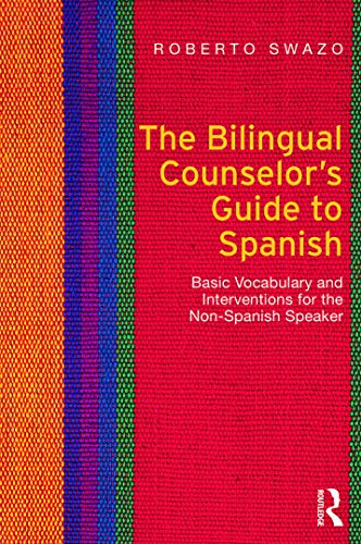 9780415699075: The Bilingual Counselor's Guide to Spanish: Basic Vocabulary and Interventions for the Non-Spanish Speaker