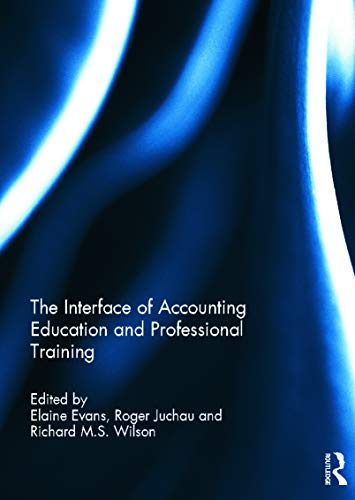 9780415699259: The Interface of Accounting Education and Professional Training (Special issue books from 'Accounting Education: an international journal')