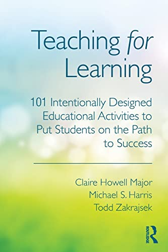 9780415699365: Teaching for Learning: 101 Intentionally Designed Educational Activities to Put Students on the Path to Success