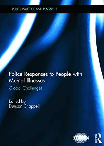 9780415699372: Police Responses to People with Mental Illnesses: Global Challenges (Police Practice and Research)
