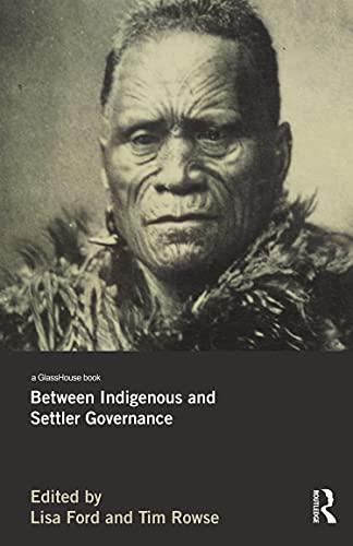 9780415699709: Between Indigenous and Settler Governance