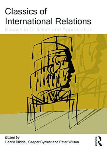 9780415699815: Classics of International Relations: Essays in Criticism and Appreciation