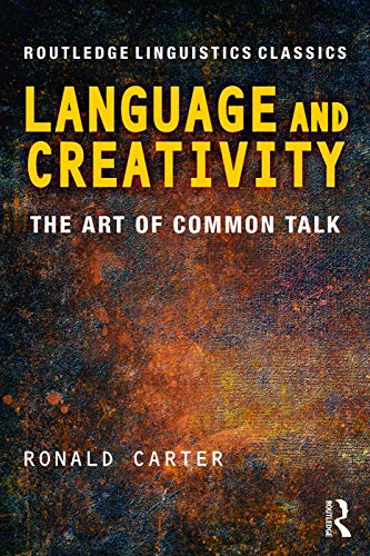 9780415699839: Language and Creativity: The Art of Common Talk