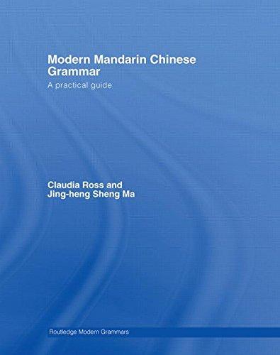 9780415700092: Modern Mandarin Chinese Grammar: A Practical Guide (Modern Grammars)