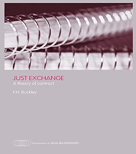 Just Exchange: A Theory of Contract (The Economics of Legal Relationships)